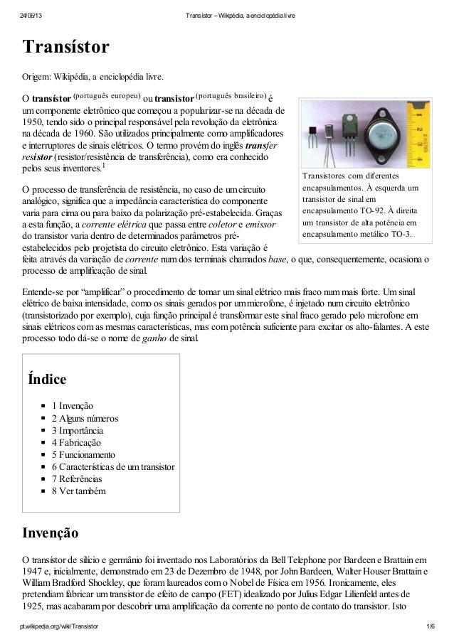 24/06/13 Transístor – Wikipédia, a enciclopédia livrept.wikipedia.org/wiki/Transístor 1/6Transistores com diferentesencaps...