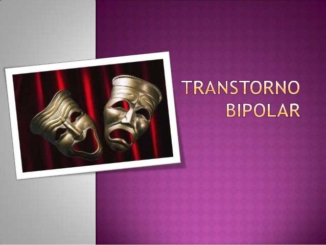    El trastorno bipolar se considera una enfermedad    mental grave, difícil de controlar con los    tratamientos disponi...