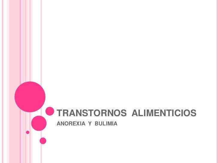 TRANSTORNOS ALIMENTICIOSANOREXIA Y BULIMIA