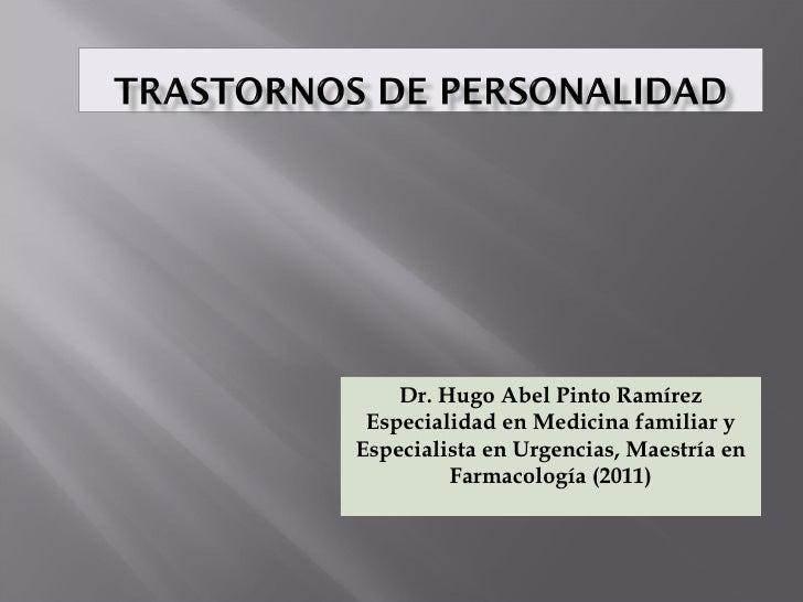 Dr. Hugo Abel Pinto Ramírez Especialidad en Medicina familiar yEspecialista en Urgencias, Maestría en         Farmacología...