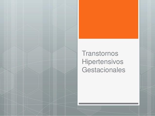 Transtornos Hipertensivos Gestacionales