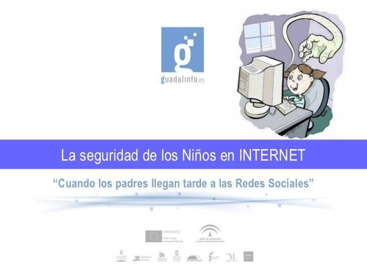 """La seguridad de los Niños en INTERNET""""Cuando los padres llegan tarde a las Redes Sociales"""""""