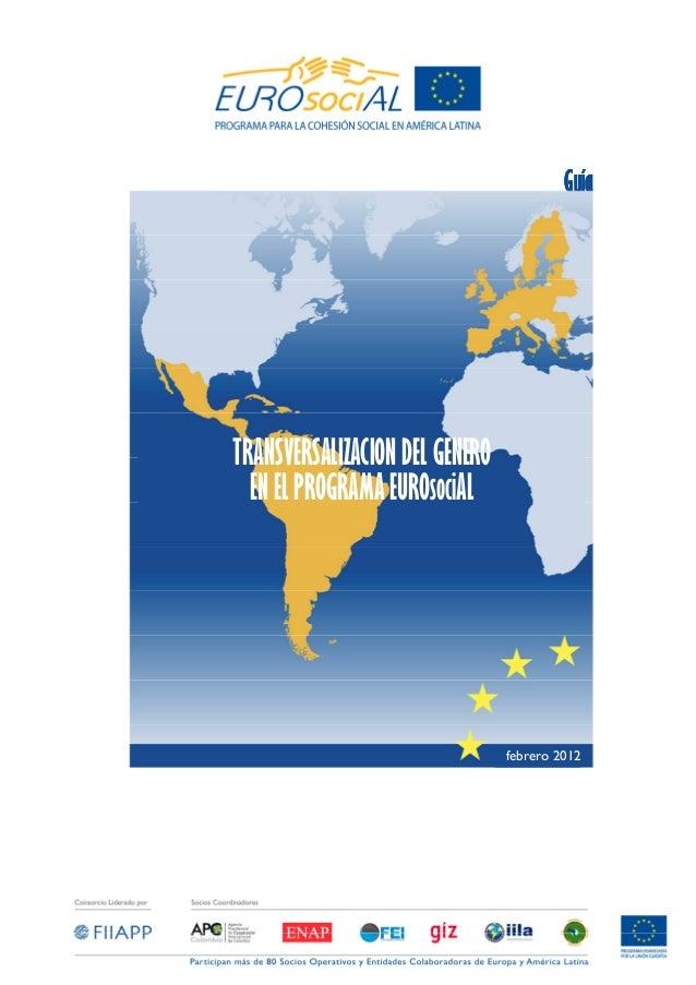 GuíaTRANSVERSALIZACIÓN DEL GÉNERO  EN EL PROGRAMA EUROsociAL                                febrero 2012