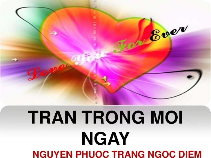 TRAN TRONG MOI NGAY<br />NGUYEN PHUOC TRANG NGOC DIEM<br />NOTHING IS IMPOSSIBLE<br />