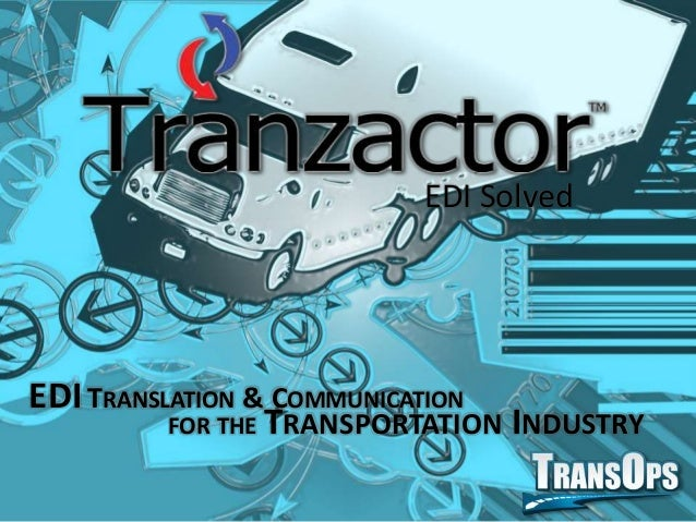 EDI Solved EDITRANSLATION & COMMUNICATION FOR THE TRANSPORTATION INDUSTRY