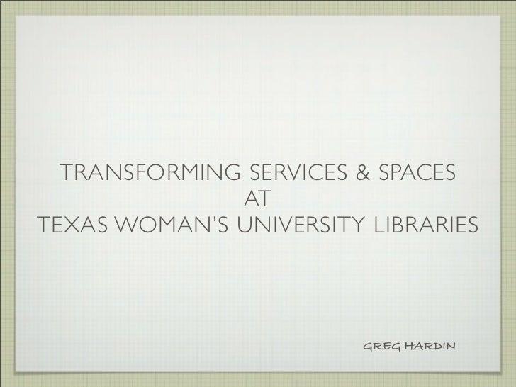 Transforming Services & Spaces