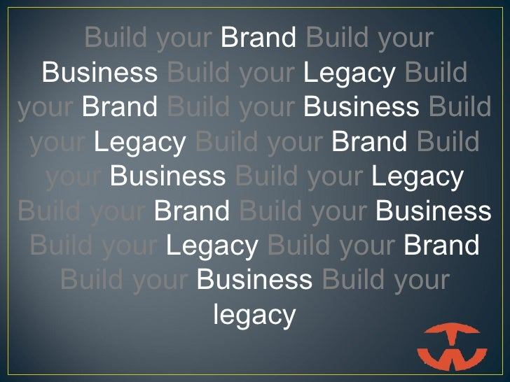 Build Your Brand, Build Your Business, Build Your Legacy