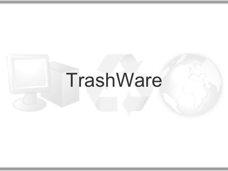 TrashWare