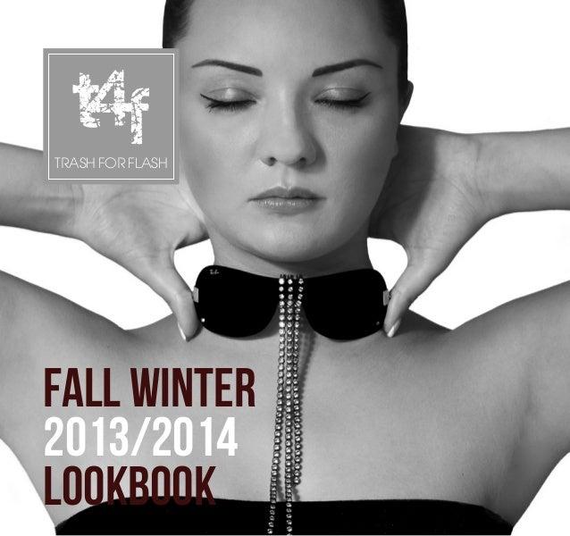 FALL WINTER 2013/2014 LOOKBOOK TRASH FOR FLASH f4t