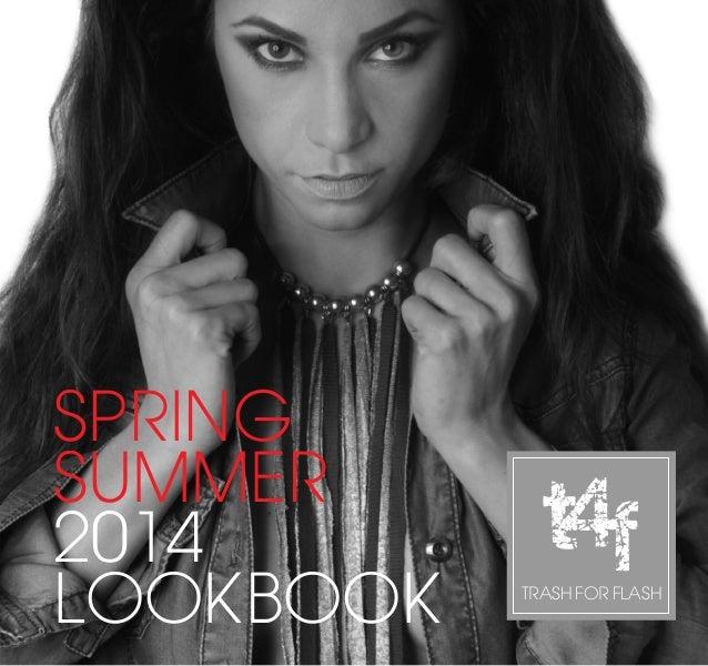 SPRING SUMMER 2014 LOOKBOOK TRASH FOR FLASH f4t