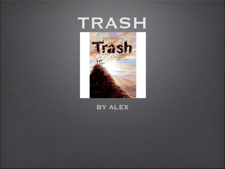 TRASH BY ALEX