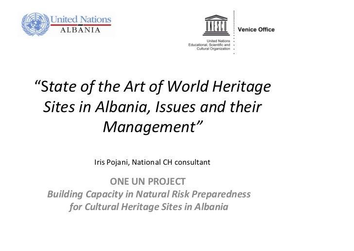 """StateoftheArtofWorldHeritage SitesinAlbania,Issuesandtheir           Management""            IrisPojani,Nat..."
