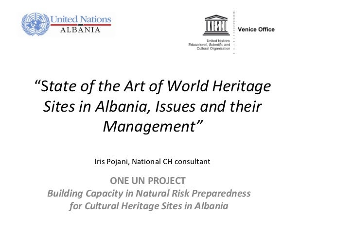Trashegimia shqiptare iris pojani final - State of the Art of World Heritage Sites in Albania, Issues and their Managemen. /Iris Pojani, National CH consultant