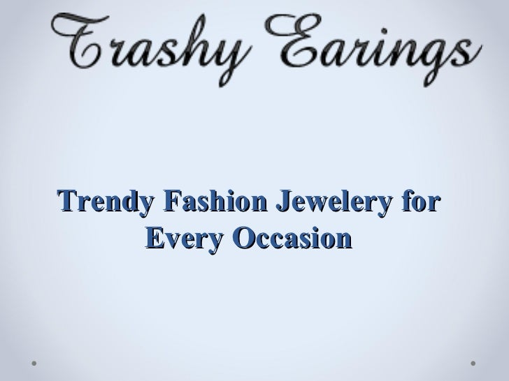 Trendy Fashion Jewelery for     Every Occasion