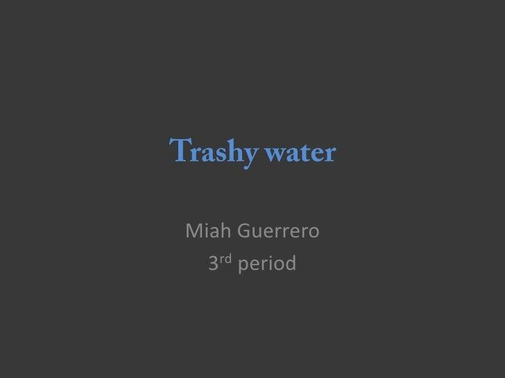 Trashy water
