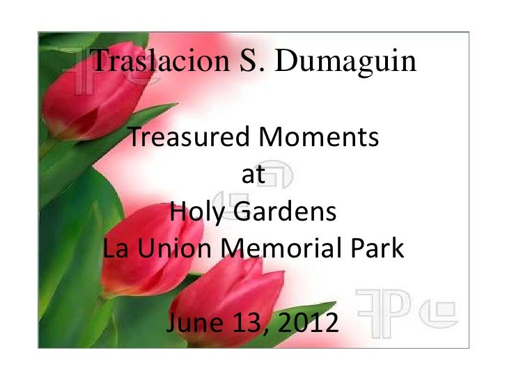 Traslacion S. Dumaguin  Treasured Moments          at     Holy GardensLa Union Memorial Park     June 13, 2012