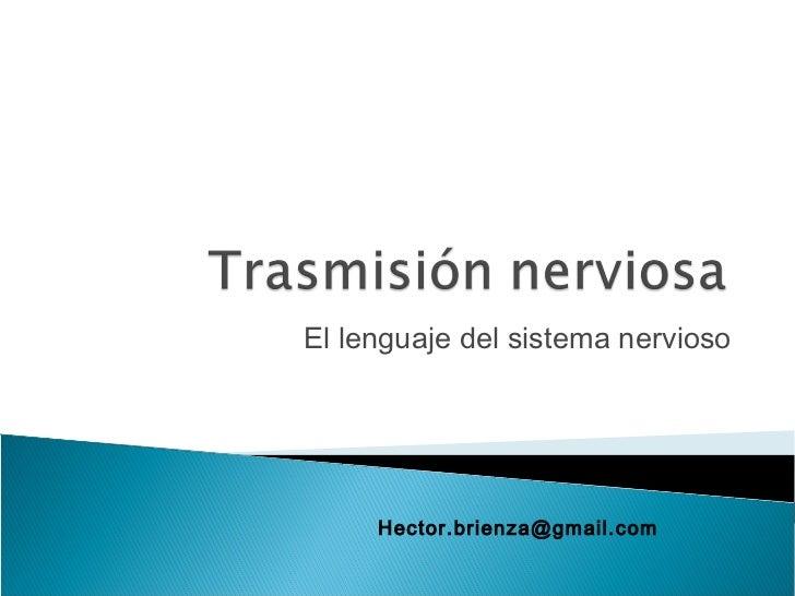 El lenguaje del sistema nervioso     Hector.brienza@gmail.com