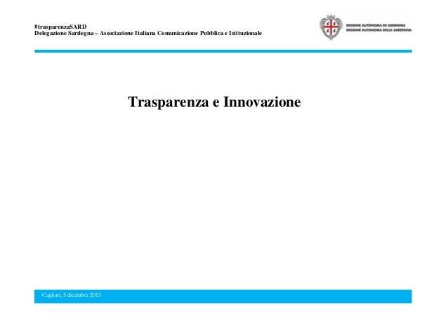 #trasparenzaSARD Delegazione Sardegna – Associazione Italiana Comunicazione Pubblica e Istituzionale  Trasparenza e Innova...