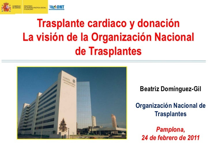 Trasplante cardiaco y donaciónLa visión de la Organización Nacional           de Trasplantes                         Beatr...