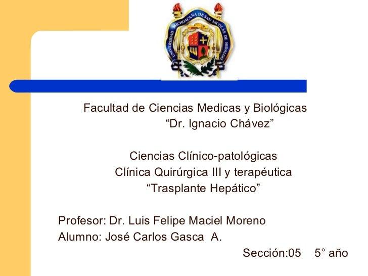 """Facultad de Ciencias Medicas y Biológicas  """" Dr. Ignacio Chávez"""" Ciencias Clínico-patológicas Clínica Quirúrgica III y ter..."""