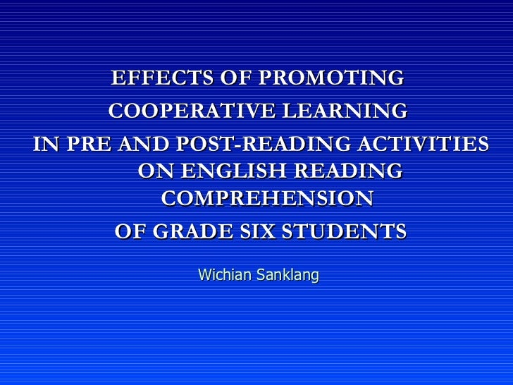 EFFECTS OF PROMOTING  COOPERATIVE LEARNING  IN PRE AND POST-READING ACTIVITIES ON ENGLISH READING COMPREHENSION  OF GRADE ...