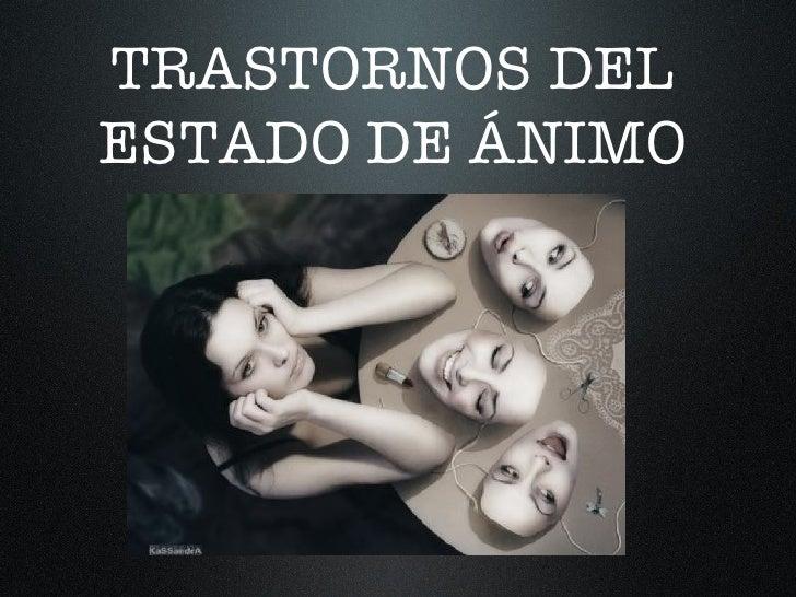 TRASTORNOS DELESTADO DE ÁNIMO