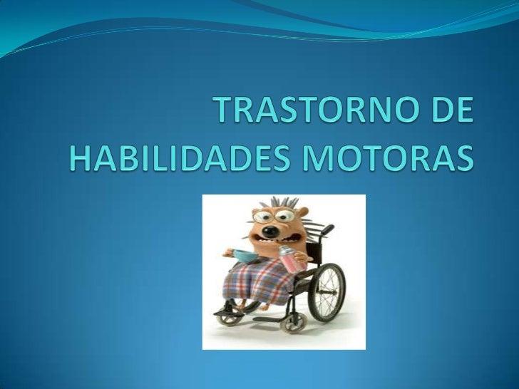 TRASTORNO DEL DESARROLLO DE LACOORDINACIÓN• La característica esencial del trastorno del desarrollo  de la coordinación es...