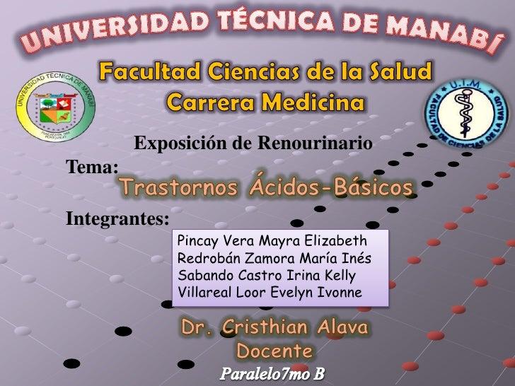 Exposición de RenourinarioTema:Integrantes:               Pincay Vera Mayra Elizabeth               Redrobán Zamora María ...
