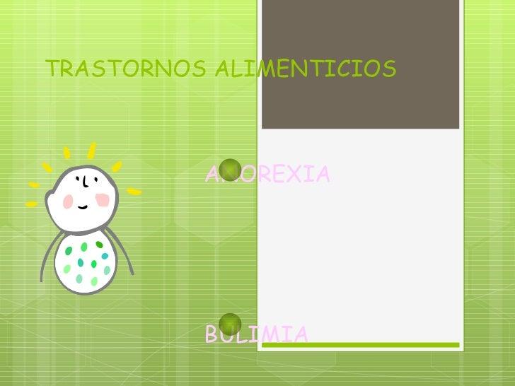 TRASTORNOS ALIMENTICIOS ANOREXIA BULIMIA
