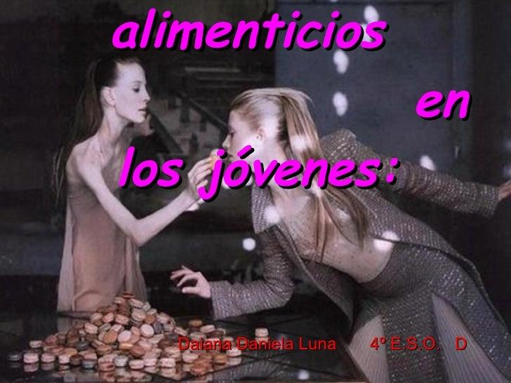Trastornos alimenticios    en los jóvenes: Daiana Daniela Luna  4º E.S.O.  D