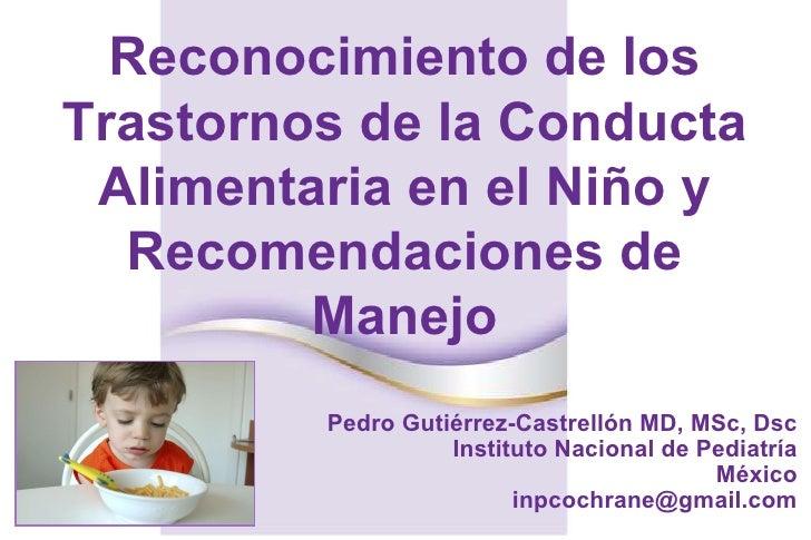 Pedro Gutiérrez-Castrellón MD, MSc, Dsc Instituto Nacional de Pediatría México [email_address] Reconocimiento de los Trast...