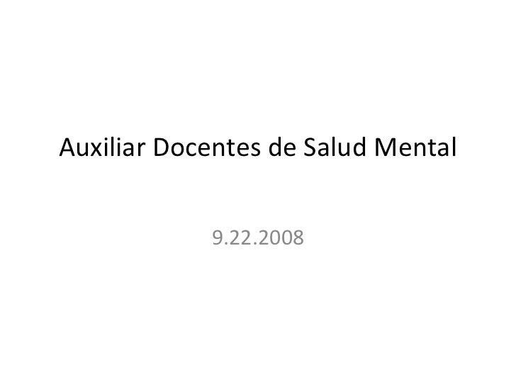 Auxiliar Docentes de Salud Mental            9.22.2008