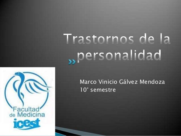 Marco Vinicio Gálvez Mendoza 10° semestre