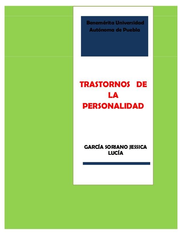 Benemérita UniversidadAutónoma de PueblaTRASTORNOS DELAPERSONALIDADGARCÍA SORIANO JESSICALUCÍA