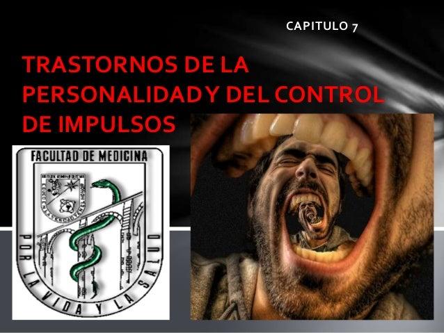 CAPITULO 7TRASTORNOS DE LAPERSONALIDADY DEL CONTROLDE IMPULSOS