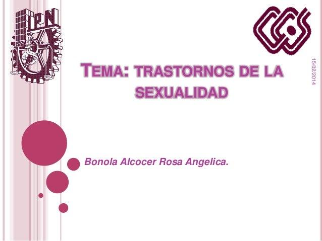 SEXUALIDAD  Bonola Alcocer Rosa Angelica.  15/02/2014  TEMA: TRASTORNOS DE LA