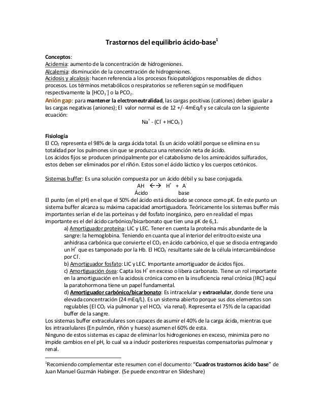 Trastornos del equilibrio ácido-base1 Conceptos: Acidemia: aumento de la concentración de hidrogeniones. Alcalemia: dismin...