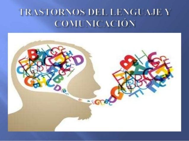 TRASTORNOS DE LA COMUNICACIÓN TRASTORNOS DEL LENGUAJE TRASTORNOS DEL HABLA