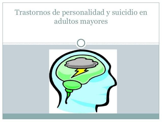 Trastornos de personalidad y suicidio en adultos mayores