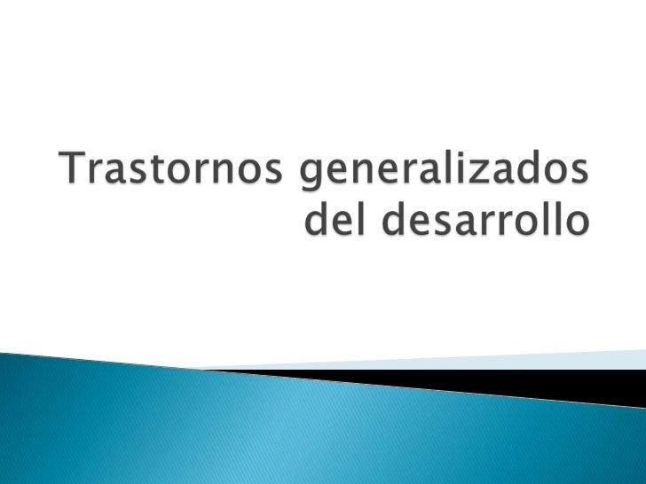 Trastorno autista (indicadores)Alteraciones       en       lainteracción y comunicaciónsocial, repertorio restringidode a...