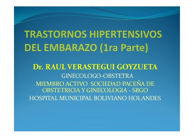 Dr. RAUL VERASTEGUI GOYZUETA GINECOLOGO-OBSTETRA MIEMBRO ACTIVO SOCIEDAD PACEÑA DE OBSTETRICIA Y GINECOLOGIA - SBGO HOSPIT...