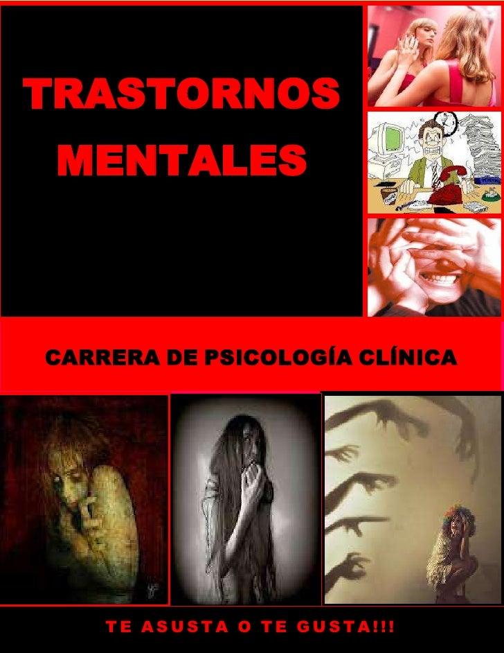 TRASTORNOS MENTALESCARRERA DE PSICOLOGÍA CLÍNICA    TE ASUSTA O TE GUSTA!!!