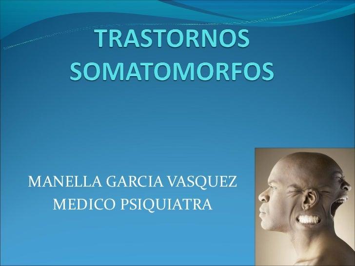 MANELLA GARCIA VASQUEZ  MEDICO PSIQUIATRA