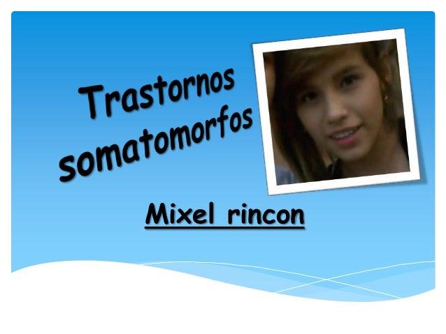 Mixel rincon