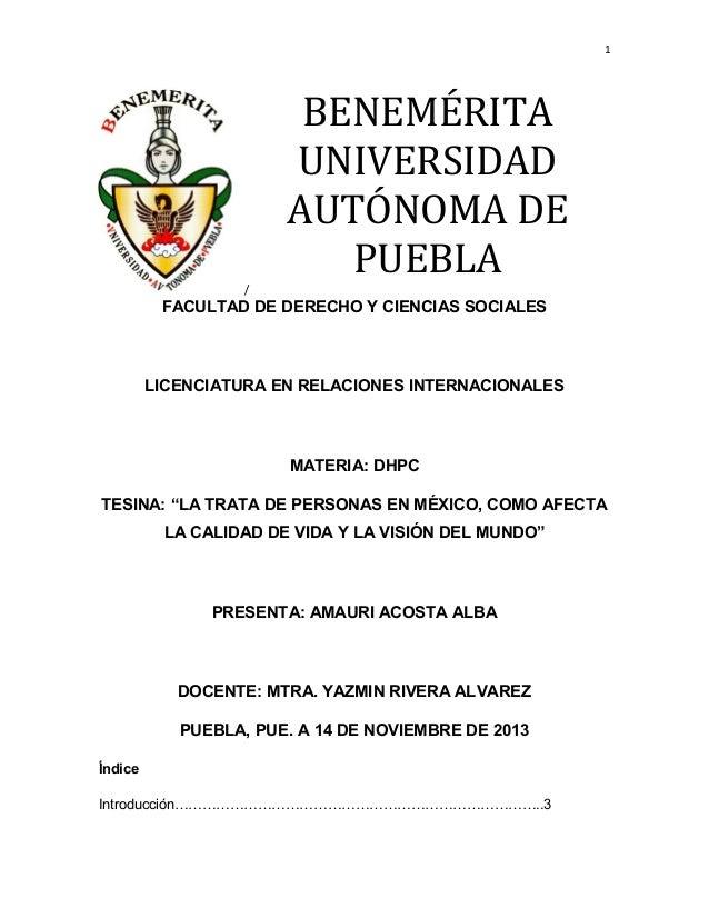1  BENEMÉRITA UNIVERSIDAD AUTÓNOMA DE PUEBLA /  FACULTAD DE DERECHO Y CIENCIAS SOCIALES  LICENCIATURA EN RELACIONES INTERN...