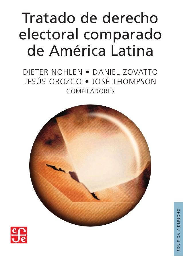 Tratado de derecho electoral comparado de América Latina DIETER NOHLEN • DANIEL ZOVATTO JESÚS OROZCO • JOSÉ THOMPSON COMPI...