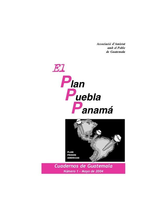 Associació d'Amistat                              amb el Poble                             de GuatemalaEl Plan Puebla  Pan...