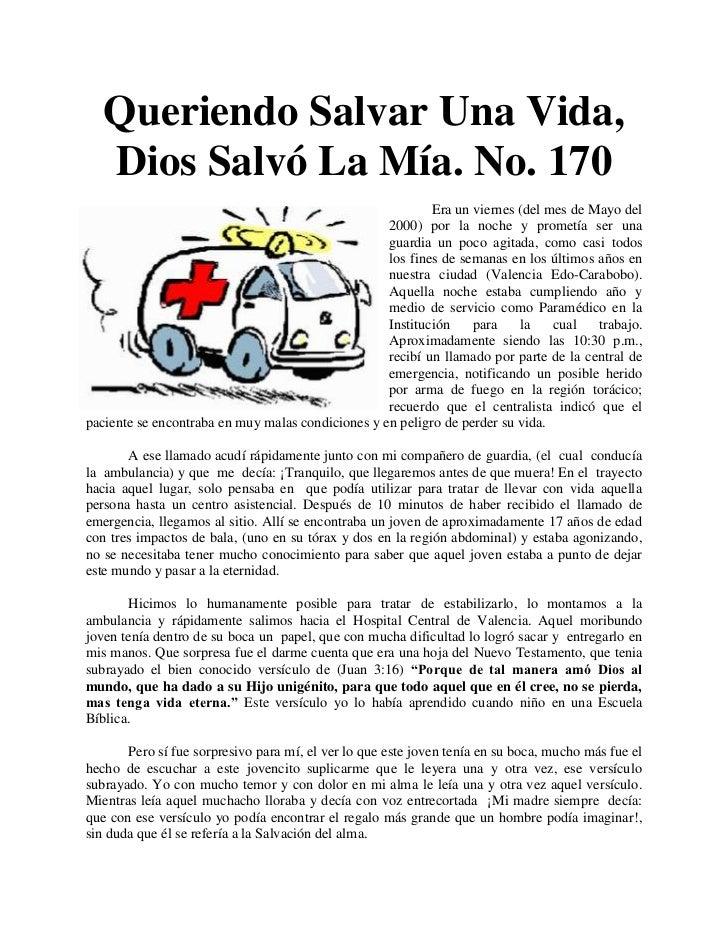 Queriendo Salvar Una Vida,   Dios Salvó La Mía. No. 170                                                           Era un v...
