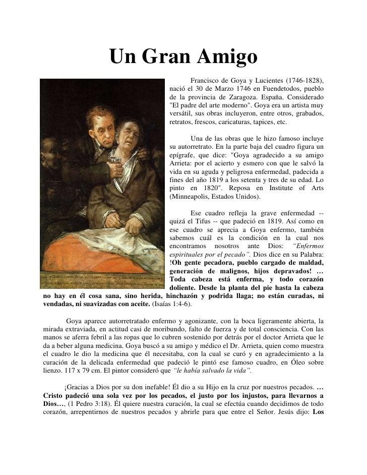 Un Gran Amigo<br />-6667550800Francisco de Goya y Lucientes (1746-1828), nació el 30 de Marzo 1746 en Fuendetodos, pueblo ...