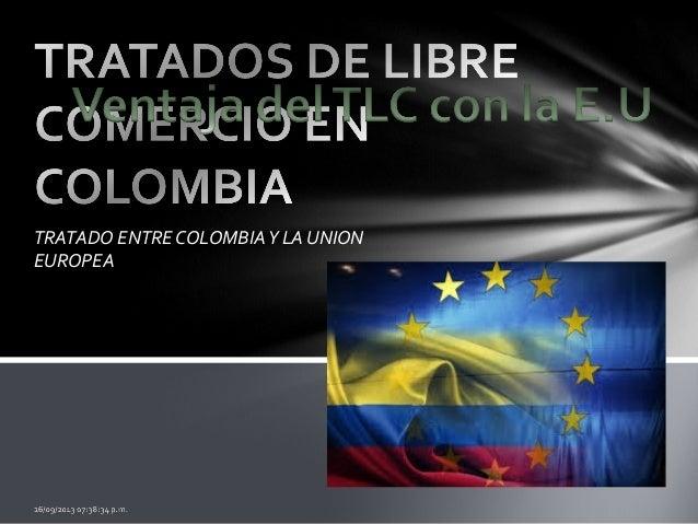 TRATADO ENTRE COLOMBIAY LA UNION EUROPEA